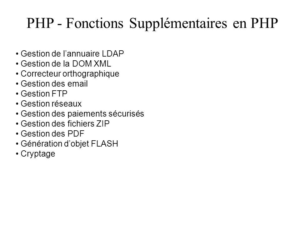 PHP - Fonctions Supplémentaires en PHP Gestion de lannuaire LDAP Gestion de la DOM XML Correcteur orthographique Gestion des email Gestion FTP Gestion