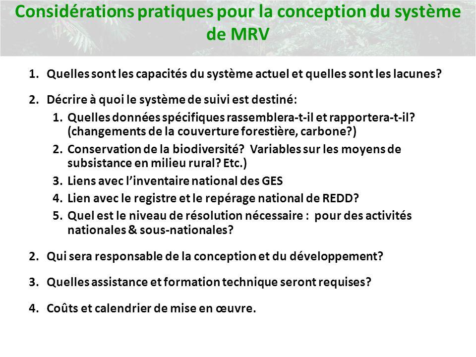 Considérations pratiques pour la conception du système de MRV 1.Quelles sont les capacités du système actuel et quelles sont les lacunes.