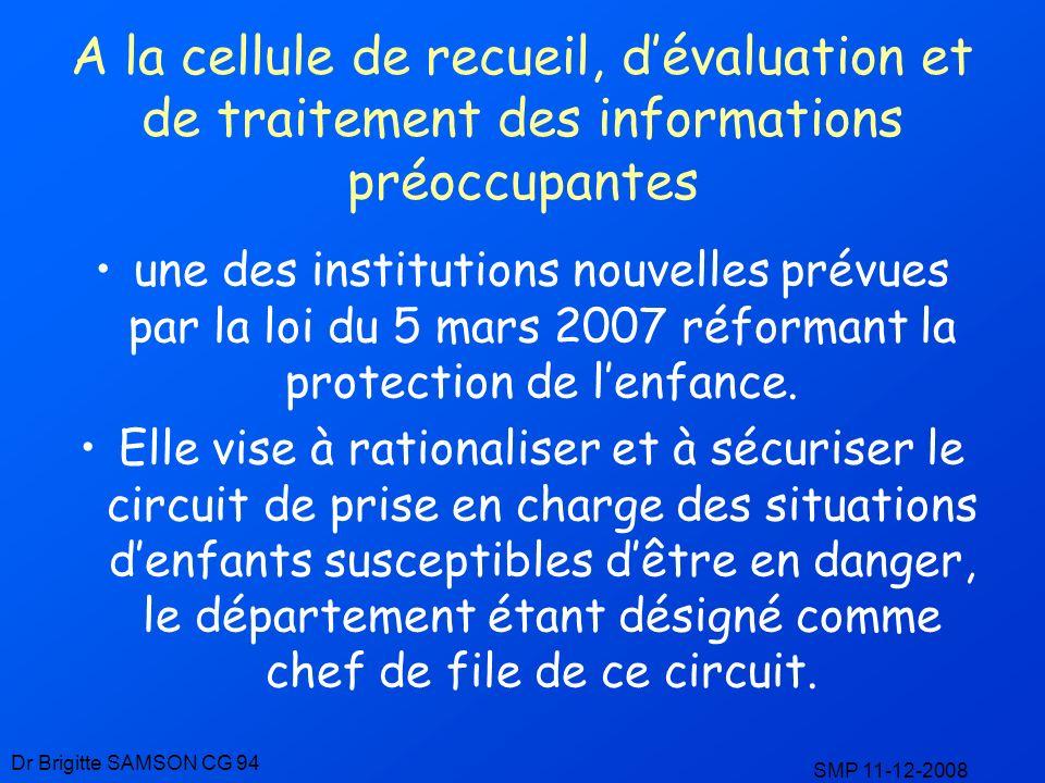A la cellule de recueil, dévaluation et de traitement des informations préoccupantes une des institutions nouvelles prévues par la loi du 5 mars 2007