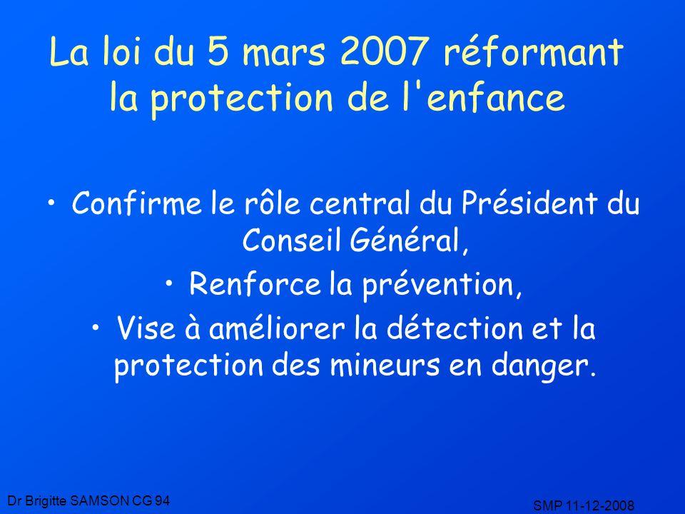 Confirme le rôle central du Président du Conseil Général, Renforce la prévention, Vise à améliorer la détection et la protection des mineurs en danger