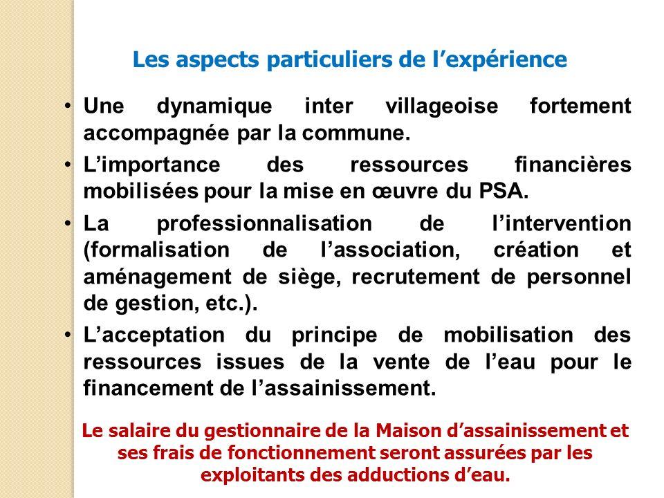 Les aspects particuliers de lexpérience Une dynamique inter villageoise fortement accompagnée par la commune. Limportance des ressources financières m