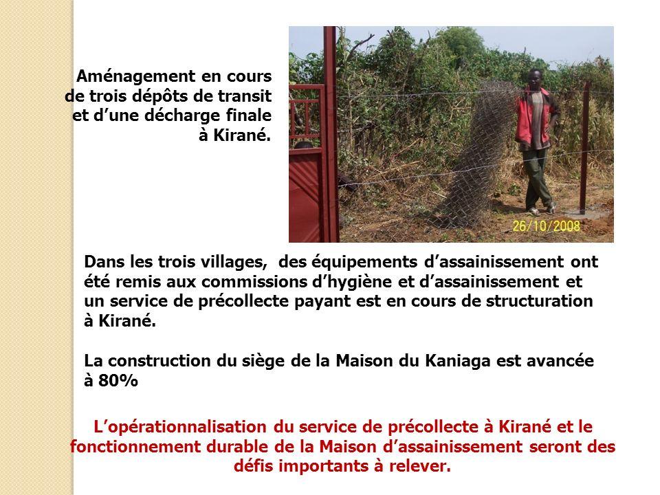 Aménagement en cours de trois dépôts de transit et dune décharge finale à Kirané. Dans les trois villages, des équipements dassainissement ont été rem