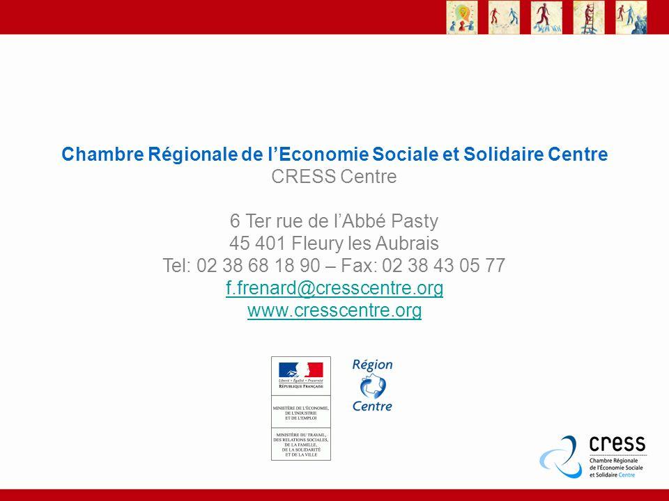 Chambre Régionale de lEconomie Sociale et Solidaire Centre CRESS Centre 6 Ter rue de lAbbé Pasty 45 401 Fleury les Aubrais Tel: 02 38 68 18 90 – Fax: