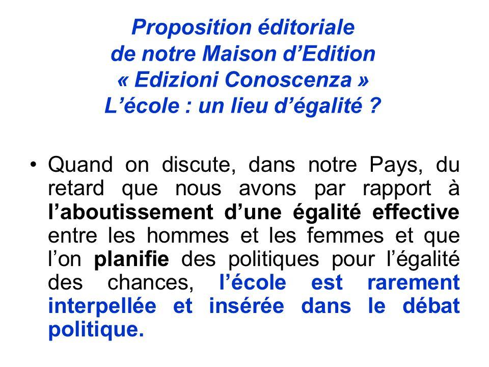 Proposition éditoriale de notre Maison dEdition « Edizioni Conoscenza » Lécole : un lieu dégalité .