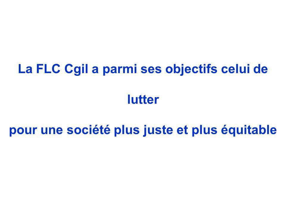 La FLC Cgil a parmi ses objectifs celui de lutter pour une société plus juste et plus équitable