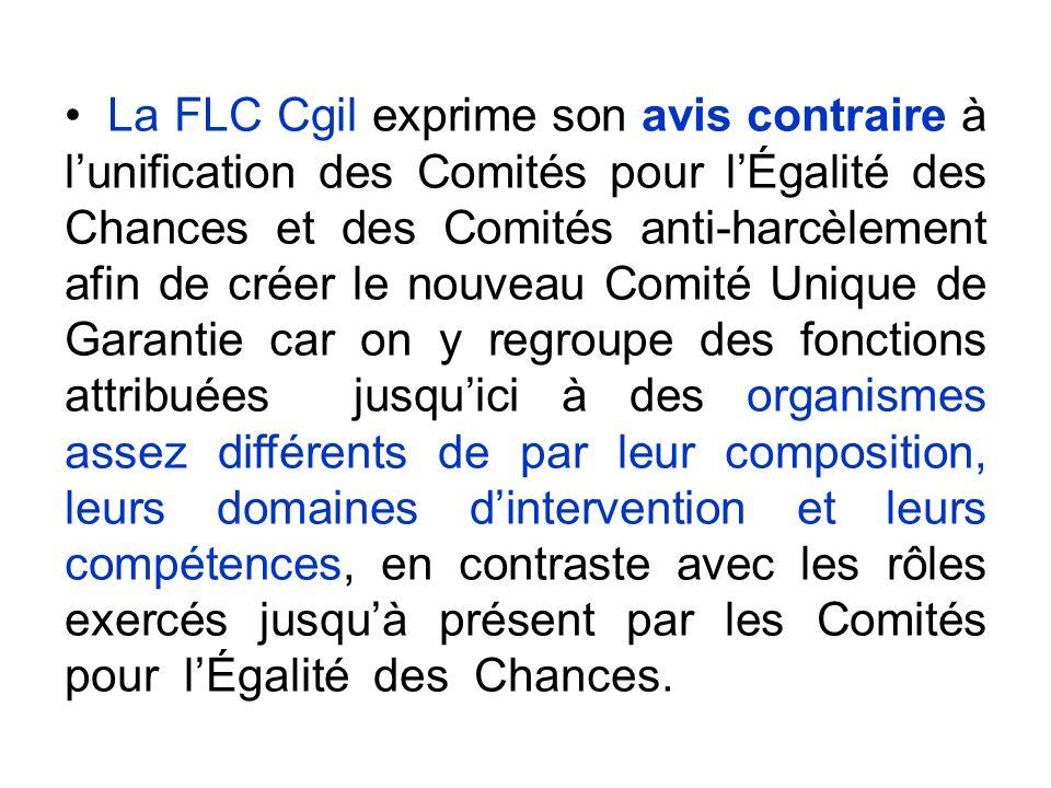La FLC Cgil exprime son avis contraire à lunification des Comités pour lÉgalité des Chances et des Comités anti-harcèlement afin de créer le nouveau C