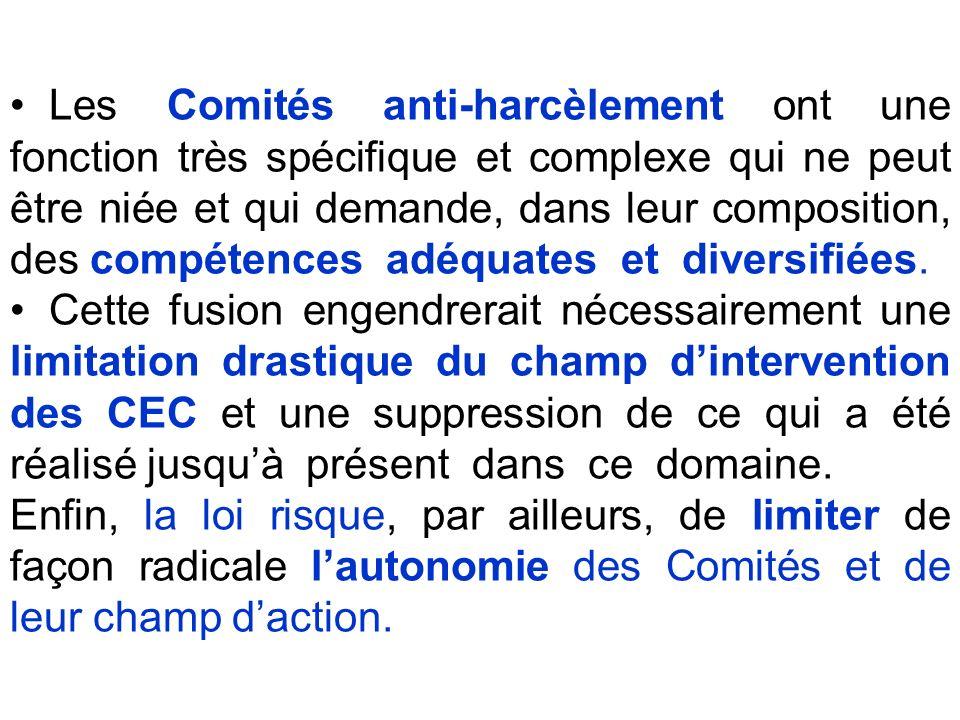 Les Comités anti-harcèlement ont une fonction très spécifique et complexe qui ne peut être niée et qui demande, dans leur composition, des compétences adéquates et diversifiées.