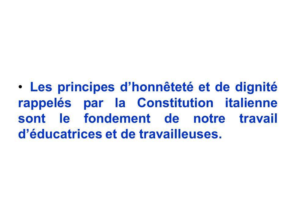 Les principes dhonnêteté et de dignité rappelés par la Constitution italienne sont le fondement de notre travail déducatrices et de travailleuses.