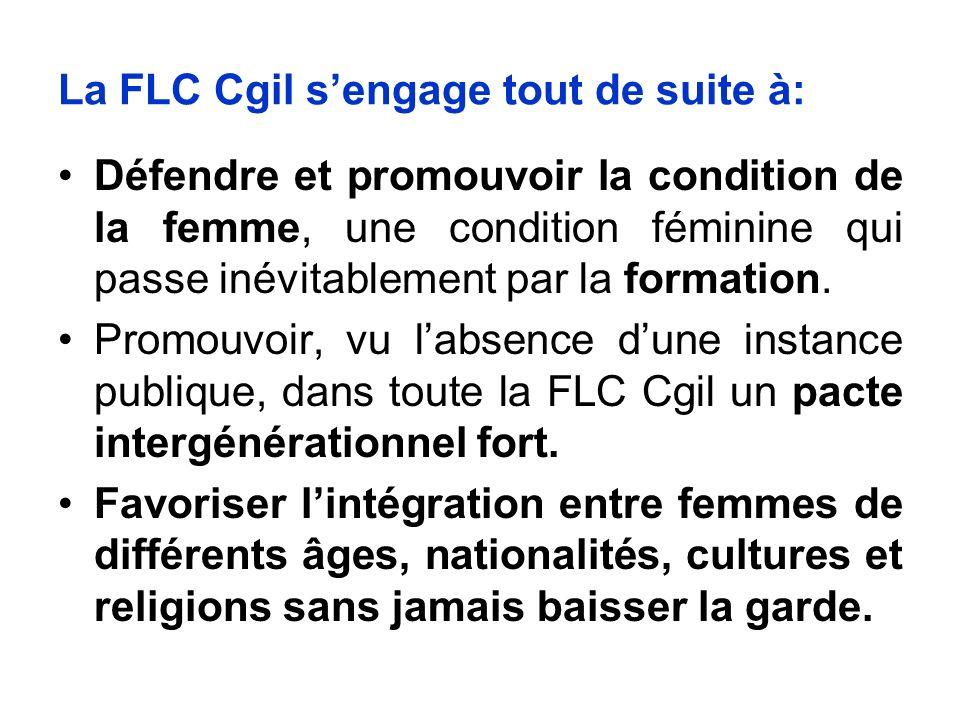 La FLC Cgil sengage tout de suite à: Défendre et promouvoir la condition de la femme, une condition féminine qui passe inévitablement par la formation.