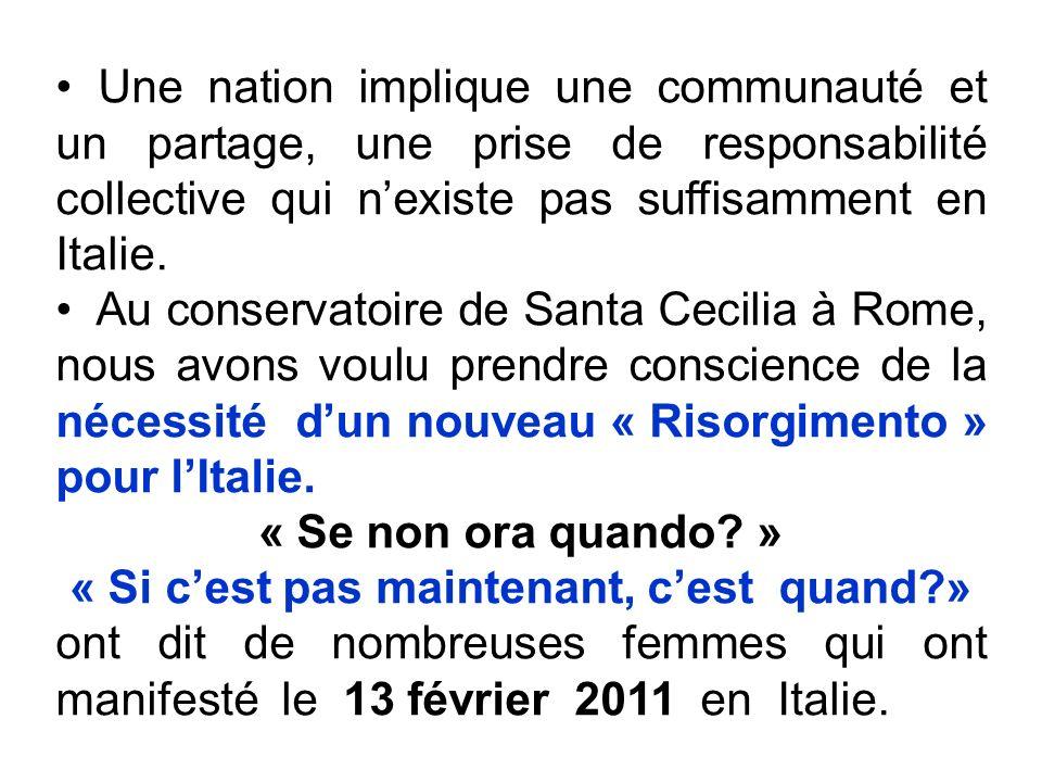 Une nation implique une communauté et un partage, une prise de responsabilité collective qui nexiste pas suffisamment en Italie.