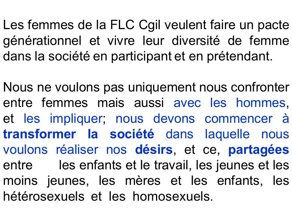 Les femmes de la FLC Cgil veulent faire un pacte générationnel et vivre leur diversité de femme dans la société en participant et en prétendant.