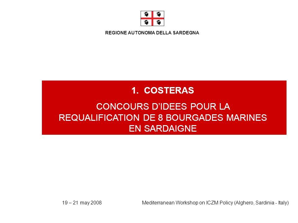 2 Modello organizzativo regionale Alghero 19 – 21may 2008 Mediterranean Workshop ICZM Policy REGIONE AUTONOMA DELLA SARDEGNA 2 2.