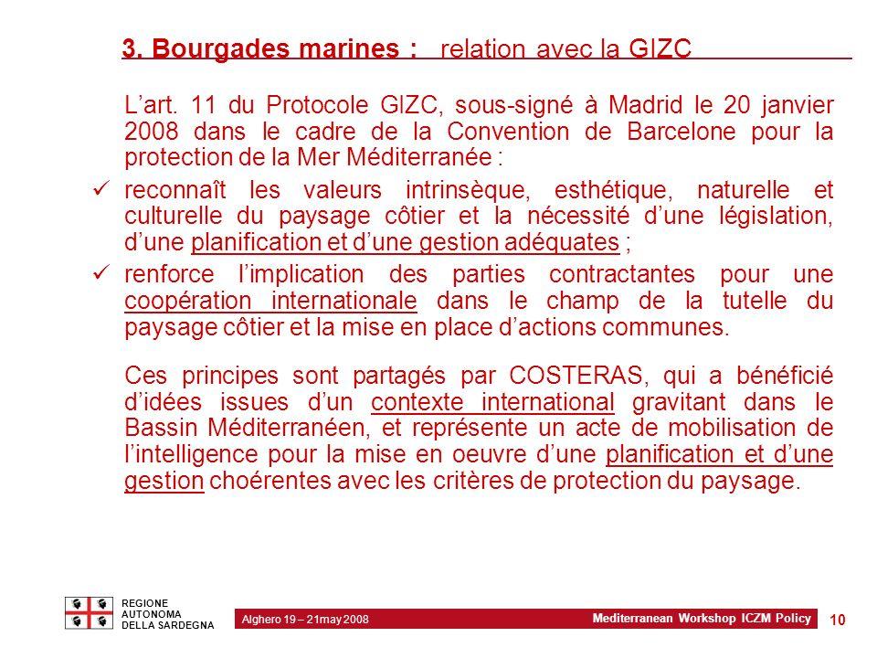 2 Modello organizzativo regionale Alghero 19 – 21may 2008 Mediterranean Workshop ICZM Policy REGIONE AUTONOMA DELLA SARDEGNA 10 3.