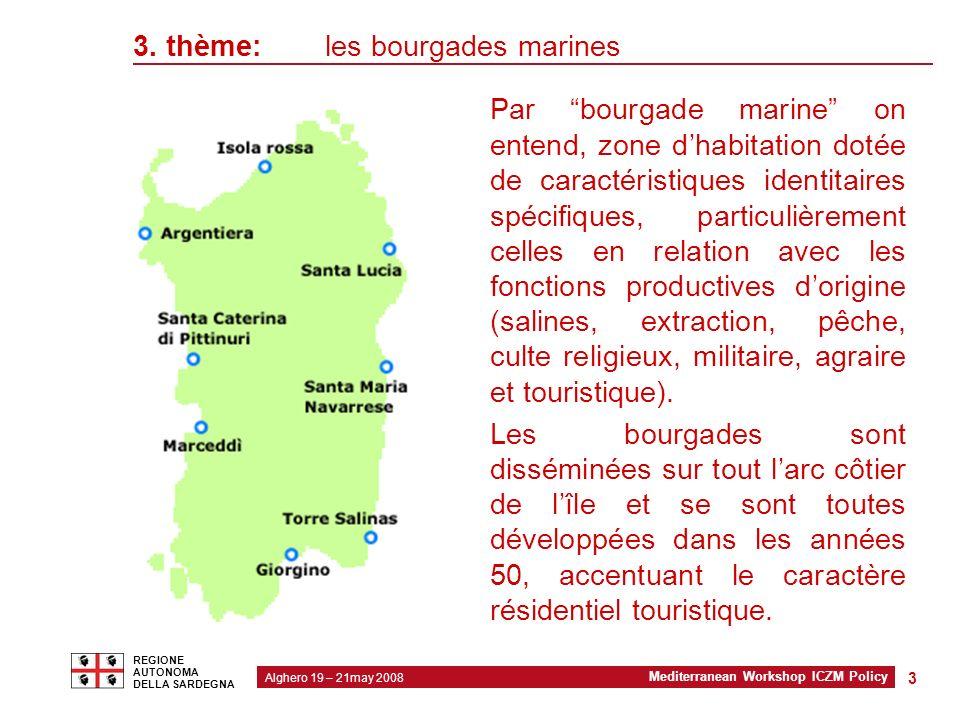 2 Modello organizzativo regionale Alghero 19 – 21may 2008 Mediterranean Workshop ICZM Policy REGIONE AUTONOMA DELLA SARDEGNA 4 3.