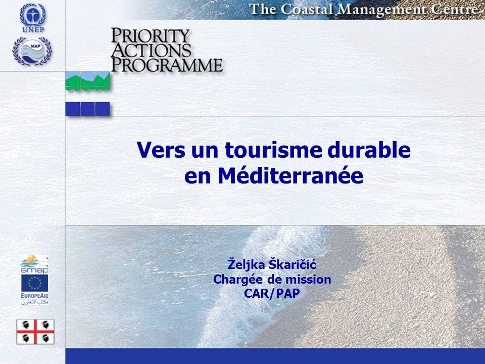 Vers un tourisme durable en Méditerranée Željka Škaričić Chargée de mission CAR/PAP