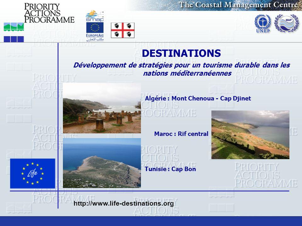 DESTINATIONS Développement de stratégies pour un tourisme durable dans les nations méditerranéennes Algérie : Mont Chenoua - Cap Djinet Maroc : Rif ce
