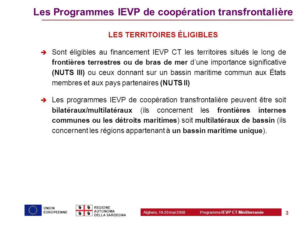 Programme IEVP CT Méditerranée Alghero, 19-20 mai 2008 REGIONE AUTONOMA DELLA SARDEGNA 3 UNION EUROPEENNE Les Programmes IEVP de coopération transfron