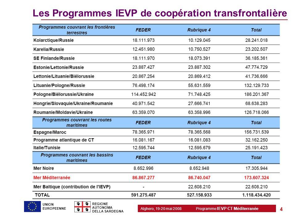 Programme IEVP CT Méditerranée Alghero, 19-20 mai 2008 REGIONE AUTONOMA DELLA SARDEGNA 4 UNION EUROPEENNE Les Programmes IEVP de coopération transfron