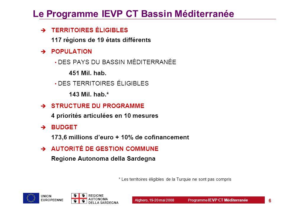 Programme IEVP CT Méditerranée Alghero, 19-20 mai 2008 REGIONE AUTONOMA DELLA SARDEGNA 6 UNION EUROPEENNE Le Programme IEVP CT Bassin Méditerranée TER