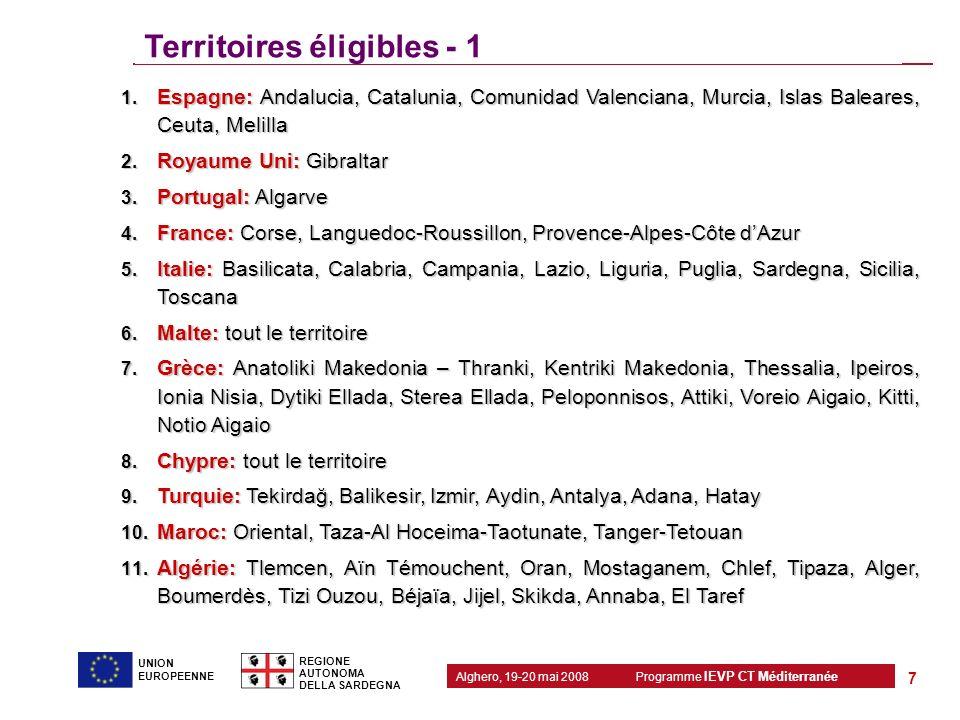 Programme IEVP CT Méditerranée Alghero, 19-20 mai 2008 REGIONE AUTONOMA DELLA SARDEGNA 7 UNION EUROPEENNE Territoires éligibles - 1 1. Espagne: Andalu