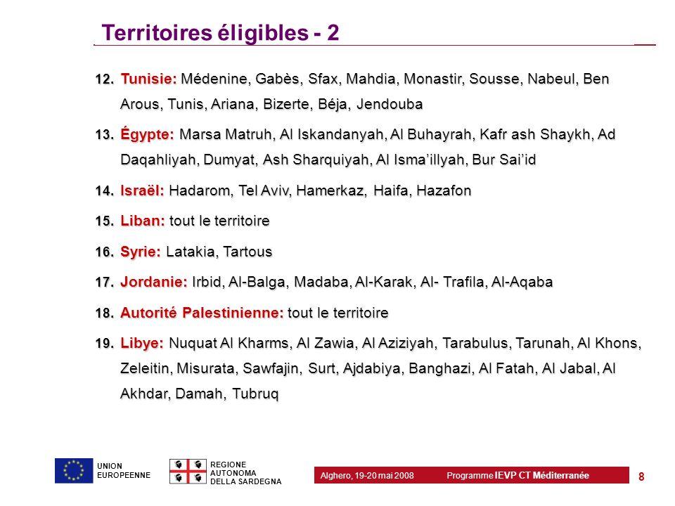 Programme IEVP CT Méditerranée Alghero, 19-20 mai 2008 REGIONE AUTONOMA DELLA SARDEGNA 8 UNION EUROPEENNE Territoires éligibles - 2 12. Tunisie: Méden
