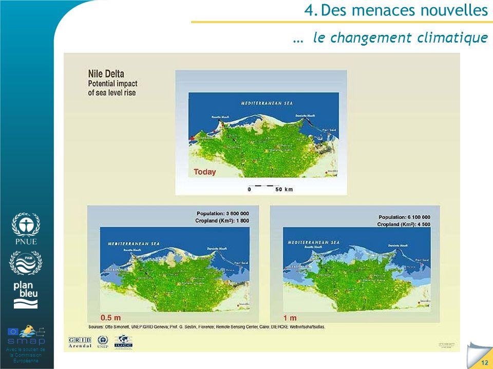 Avec le soutien de la Commission Européenne 12 4.Des menaces nouvelles … le changement climatique