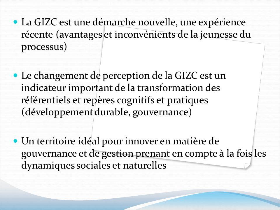 La GIZC est une démarche nouvelle, une expérience récente (avantages et inconvénients de la jeunesse du processus) Le changement de perception de la G