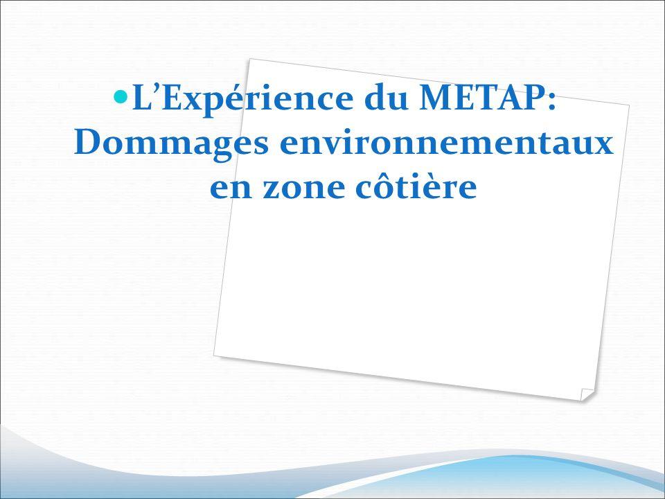 LExpérience du METAP: Dommages environnementaux en zone côtière