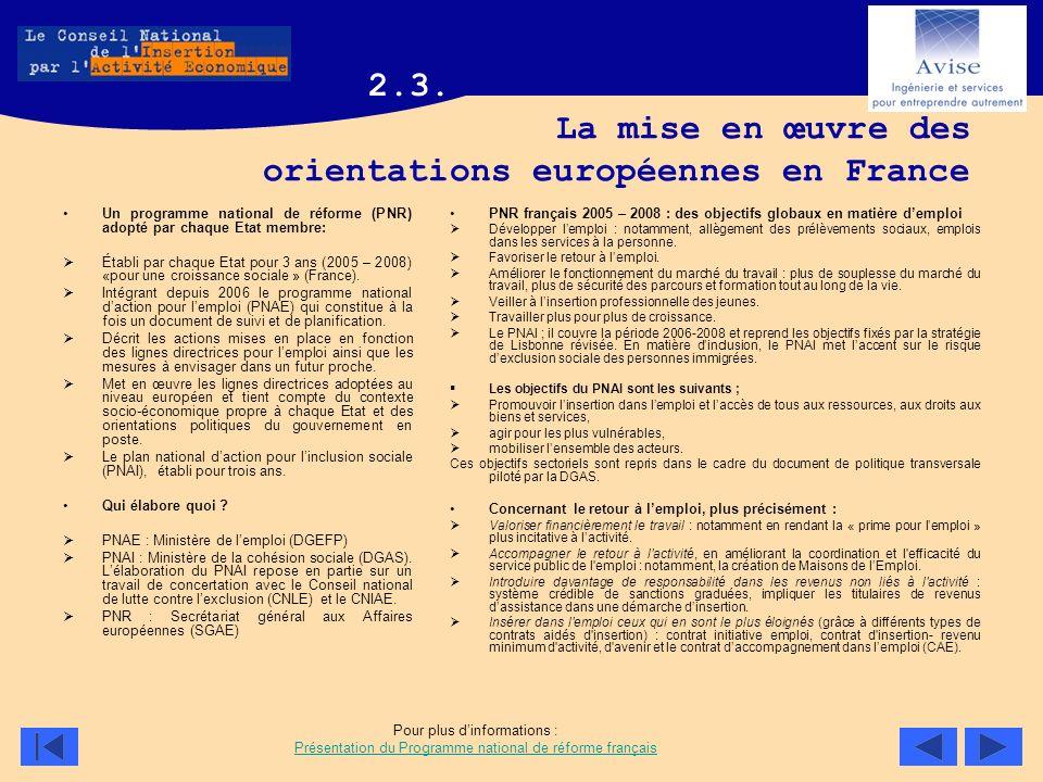 La mise en œuvre des orientations européennes en France Un programme national de réforme (PNR) adopté par chaque Etat membre: Établi par chaque Etat p