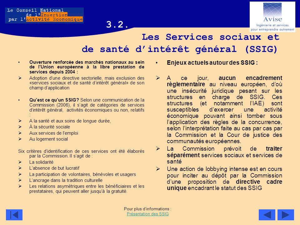 Les Services sociaux et de santé dintérêt général (SSIG) Ouverture renforcée des marchés nationaux au sein de lUnion européenne à la libre prestation