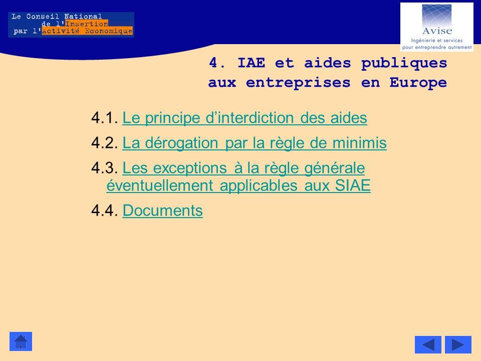 4. IAE et aides publiques aux entreprises en Europe 4.1. Le principe dinterdiction des aidesLe principe dinterdiction des aides 4.2. La dérogation par