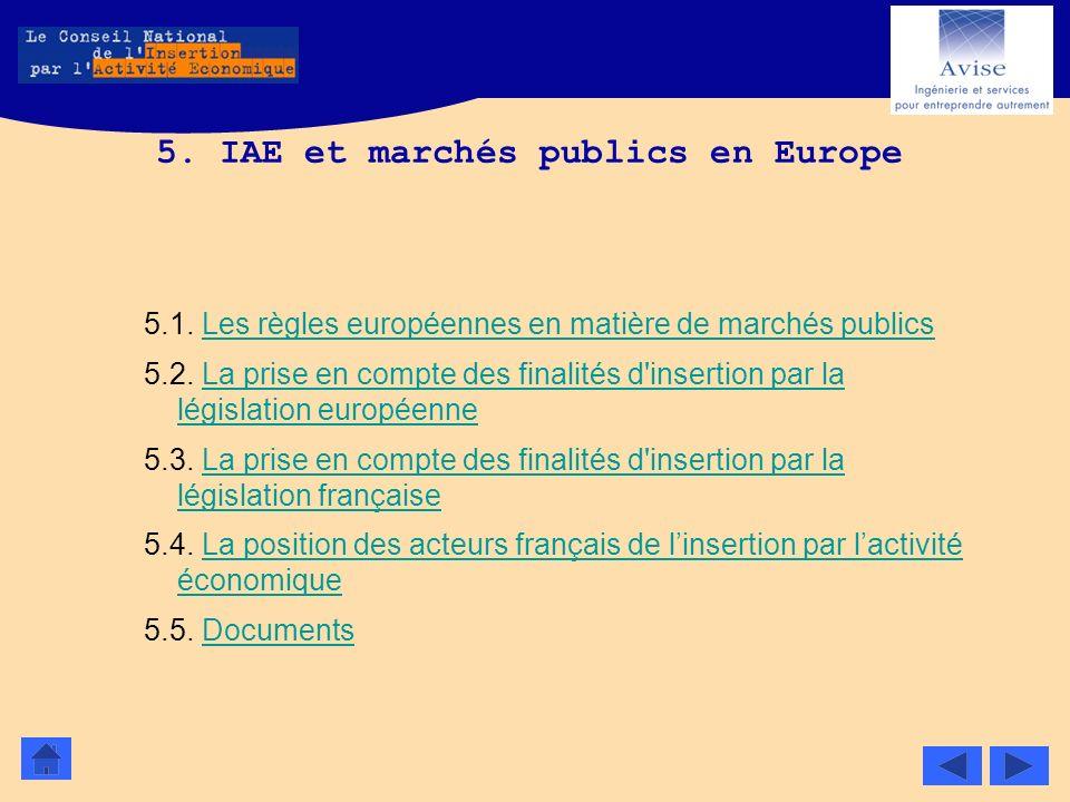 5. IAE et marchés publics en Europe 5.1. Les règles européennes en matière de marchés publicsLes règles européennes en matière de marchés publics 5.2.