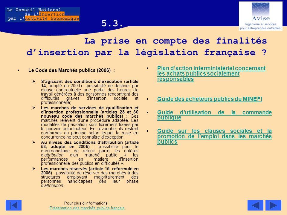 La prise en compte des finalités dinsertion par la législation française ? Le Code des Marchés publics (2006) : Sagissant des conditions dexécution (a