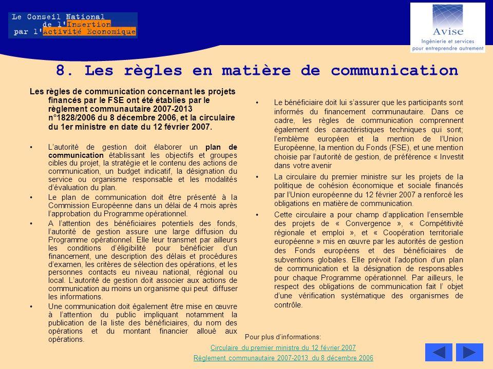8. Les règles en matière de communication Les règles de communication concernant les projets financés par le FSE ont été établies par le règlement com