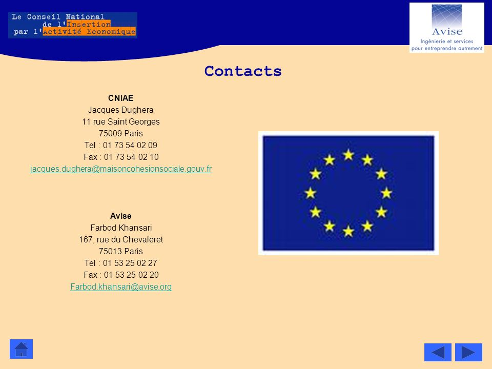 Contacts CNIAE Jacques Dughera 11 rue Saint Georges 75009 Paris Tel : 01 73 54 02 09 Fax : 01 73 54 02 10 jacques.dughera@maisoncohesionsociale.gouv.f
