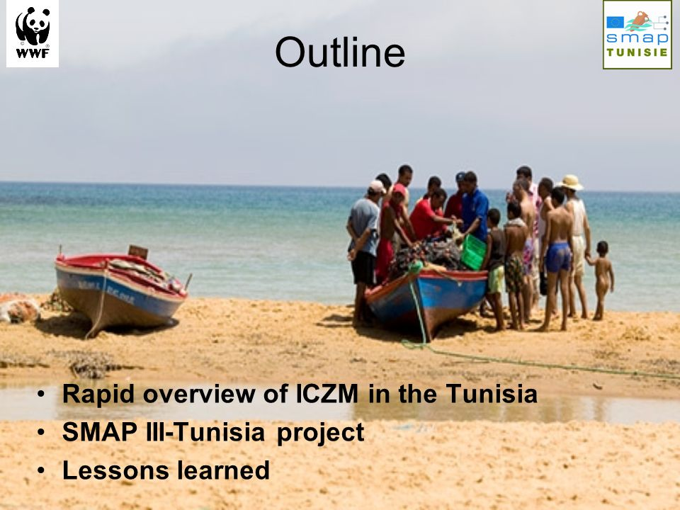 The Tunisian Coastline 1,300 km 500 km of beaches 60 islands of different size 70 coastal wetlands (lagoons and Sebkha) High marine and coastal biological diversity 69.2% of the population in coastal regions (2004) 90% of tourism in coastal regions (190,000 beds in 2005) 41 fisheries ports, 8 large commercial ports, 7 marinas Land-borne pollution in sea and coastal wetlands Overexploitation of natural resources – over fishing Destruction of fragile marine and coastal habitats…