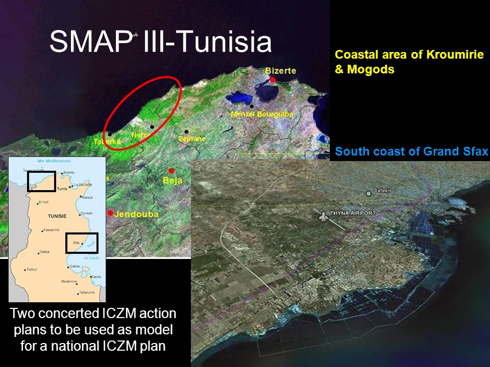 SMAP III-Tunisia Coastal area of Kroumirie & Mogods South coast of Grand Sfax Two concerted ICZM action plans to be used as model for a national ICZM