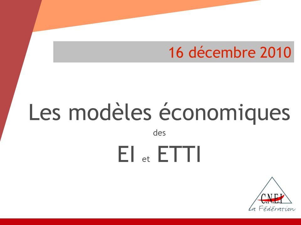 16 décembre 2010 Les modèles économiques des EI et ETTI