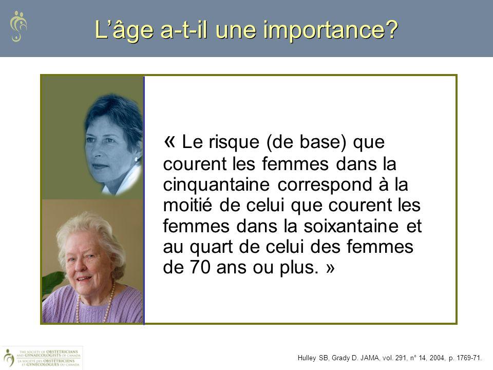 « Le risque (de base) que courent les femmes dans la cinquantaine correspond à la moitié de celui que courent les femmes dans la soixantaine et au qua