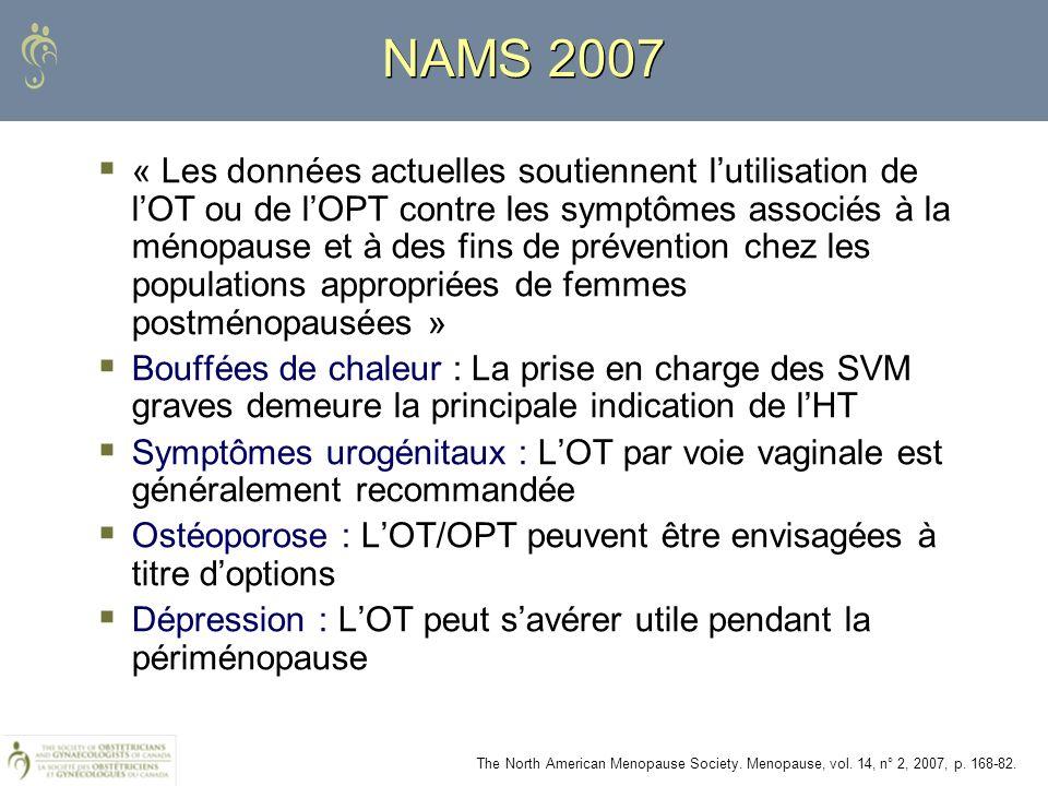 NAMS 2007 « Les données actuelles soutiennent lutilisation de lOT ou de lOPT contre les symptômes associés à la ménopause et à des fins de prévention
