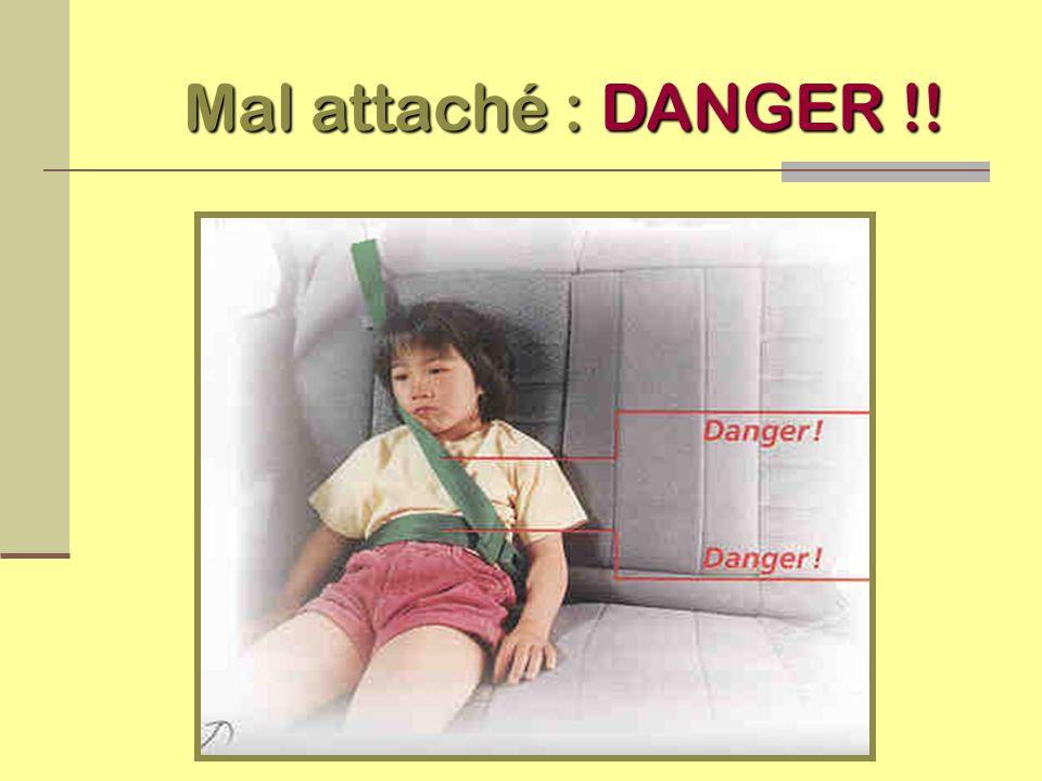 Mal attaché : DANGER !!