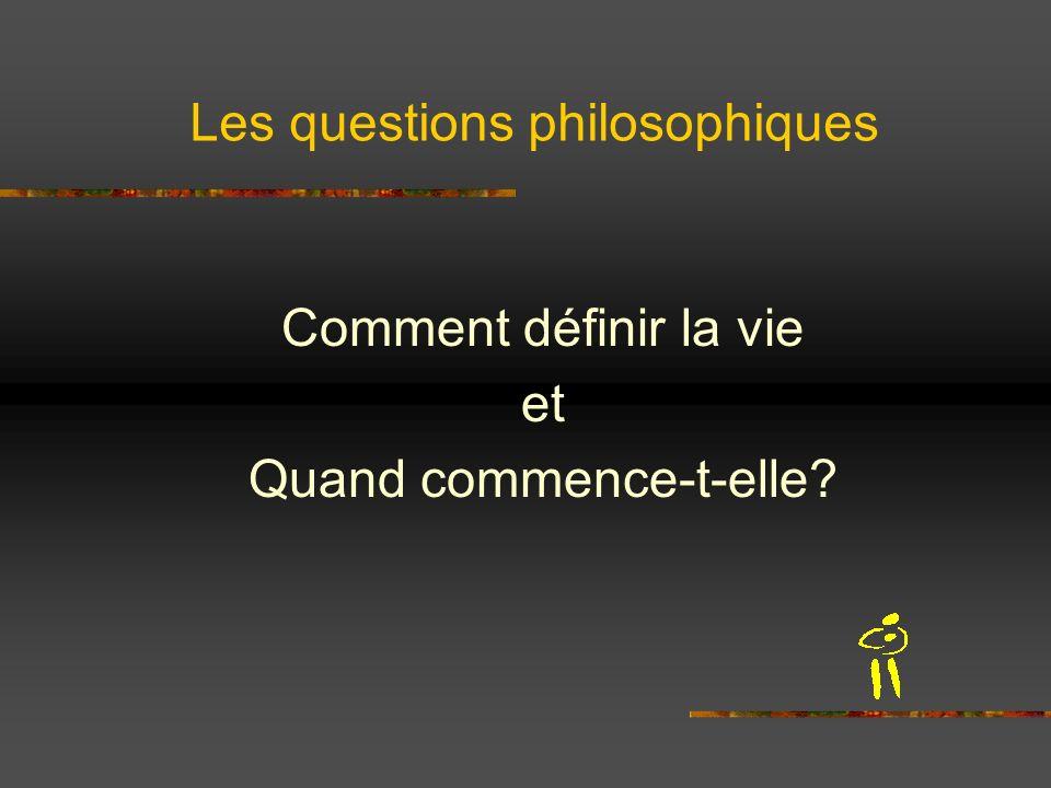 Comment définir la vie et Quand commence-t-elle? Les questions philosophiques