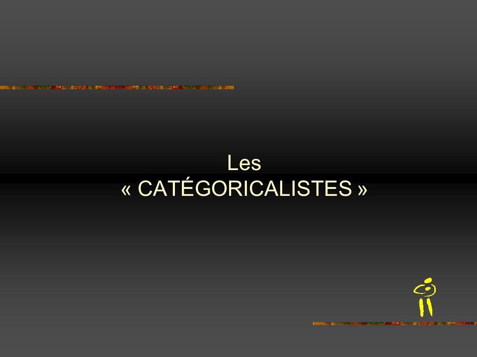 Les « CATÉGORICALISTES »