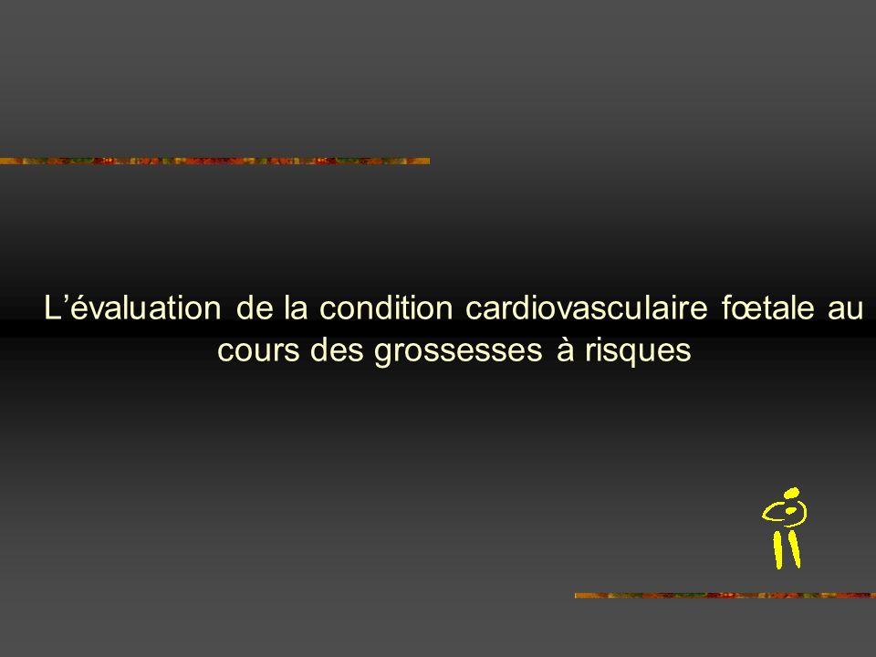 Lévaluation de la condition cardiovasculaire fœtale au cours des grossesses à risques