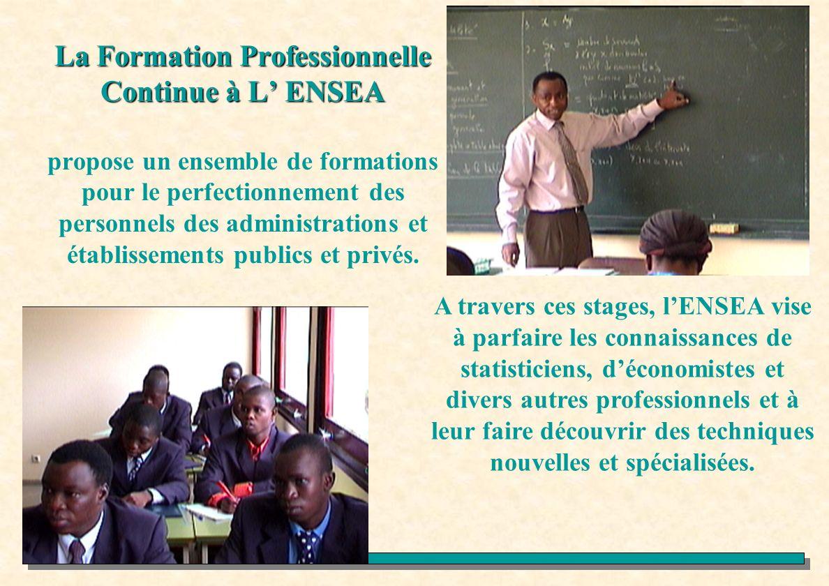 La Formation Professionnelle Continue à L ENSEA La Formation Professionnelle Continue à L ENSEA propose un ensemble de formations pour le perfectionne