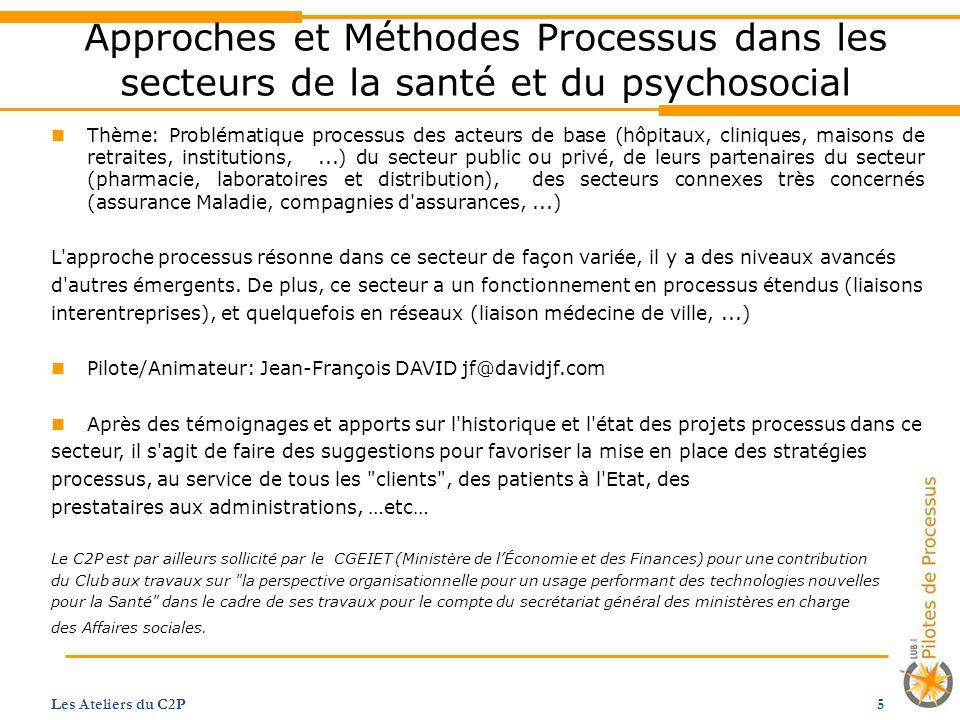 Processus et Organisation Les Ateliers du C2P 6 Processus et Organisation En écriture finale, Livre blanc important de 40/50 pages, suivi d un article dans Transversus - Qu est ce qu une organisation.