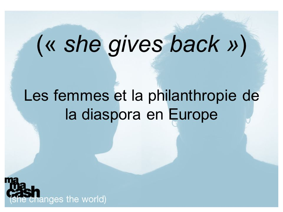 (« she gives back ») Les femmes et la philanthropie de la diaspora en Europe