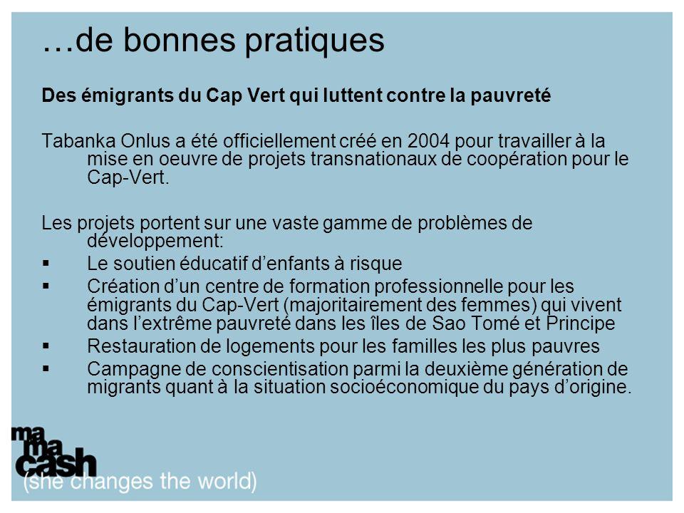 …de bonnes pratiques Des émigrants du Cap Vert qui luttent contre la pauvreté Tabanka Onlus a été officiellement créé en 2004 pour travailler à la mise en oeuvre de projets transnationaux de coopération pour le Cap-Vert.