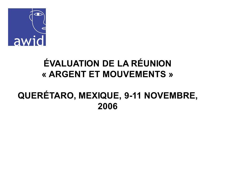 ÉVALUATION DE LA RÉUNION « ARGENT ET MOUVEMENTS » QUERÉTARO, MEXIQUE, 9-11 NOVEMBRE, 2006