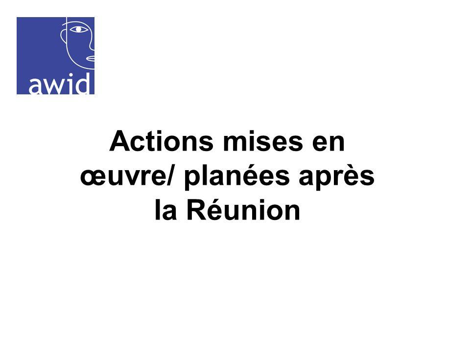 Actions mises en œuvre/ planées après la Réunion